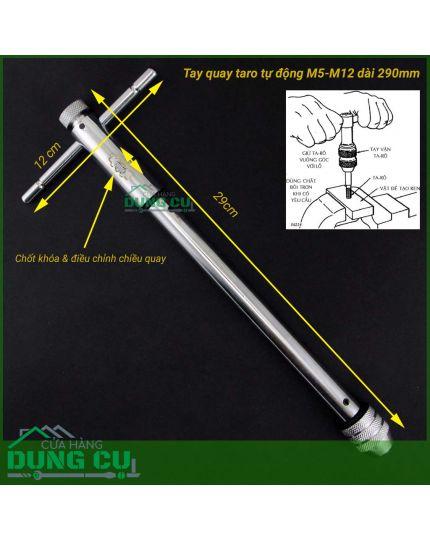 Tay quay taro dài 290mm tự động hai chiều thuận nghịch M5 - M12